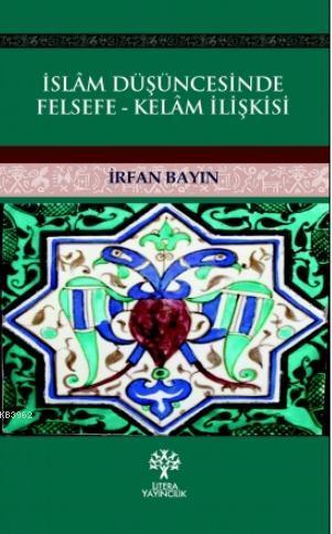 İslam Düşüncesinde Felsefe - Kelam İlişkisi