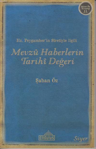 Hz.Peygamber'in Sıretiyle İlgili Mevzu Haberlerin Tarihi Değeri