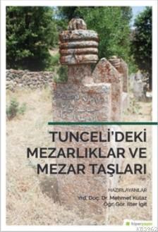 Tunceli'deki Mezarlıklar ve Mezar Talşarı