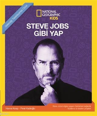 Steve Jobs Gibi Yap - National Geographic Kids