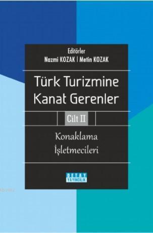 Türk Turizmine Kanat Gerenler Cilt 2 (Konaklama İşletmecileri)