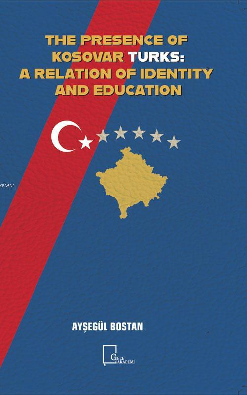 The Presence Of Kosovar Turks: A Relation Of Identity And Education