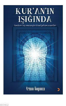 Kur'an'ın Işığında; Surelerin iniş sırasına göre kişisel gelişim yorumları