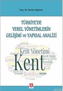 Türkiye'de Yerel Yönetimlerin Gelişimi ve Yapısal Analizi