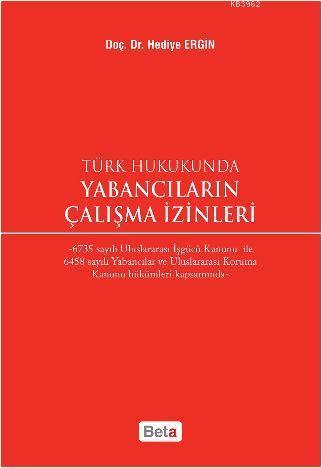 Türk Hukukunda Yabancıların Çalışma İzinleri