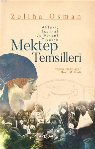 Mektep Temsilleri; Ahlaki, İçtimai ve Vatani Tiyatro