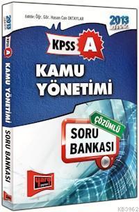 KPSS A Grubu Kamu Yönetimi Çözümlü Soru Bankası 2013