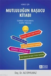Herkes İçin Mutluluğun Başucu Kitabı; Teoriden Uygulamaya - Pozitif Psikoloji