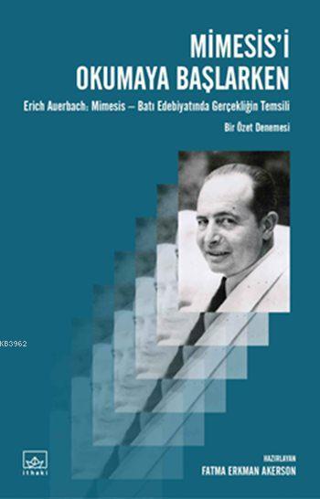 Mimesis'i Okumaya Başlarken; Erich Auerbach'ın Mimesis: Batı Edebiyatında Gerçekliğin Temsili