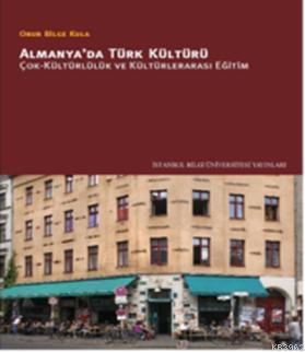 Almanyada Türk Kültürü; Çok-kültürlülük ve Kültürlerarası Eğitim