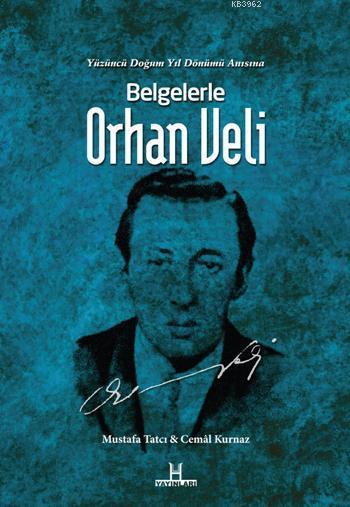 Belgelerle Orhan Veli; Yüzüncü Doğum Yılı Anısına