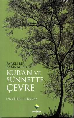 Kuran ve Sünnette Çevre; Farklı Bir Bakış Açısıyla