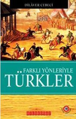 Farklı Yönleriyle| Türkler