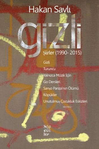Gizli; Şiirler (1990-2015)