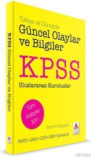 KPSS Güncel Olaylar ve Bilgiler; Türkiye ve Dünyada Güncel Olaylar ve Bilgiler