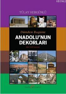 Dünden Bugüne Anadolu'nun Dekorları; Bir GAP Gezisi