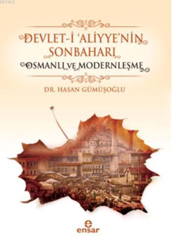 Devlet-i 'Aliyye'nin Sonbaharı & Osmanlı ve Modernleşme