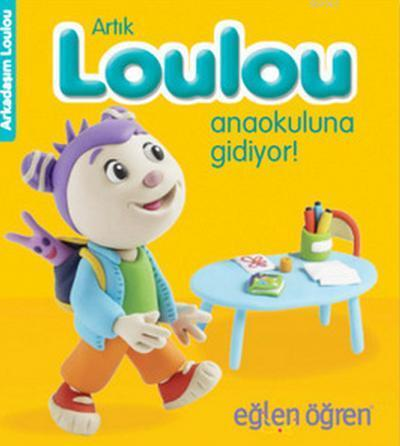 Eğlen Öğren Haydi Loulou Anaokuluna Gidiyor!