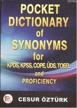 Pocket Dictionary of Synonsyms For; KPDS, KPSS COPE, ÜDS, TOEFL and Proficiency