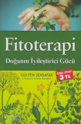 Fitoterapi; Doğanın İyileştirici Gücü