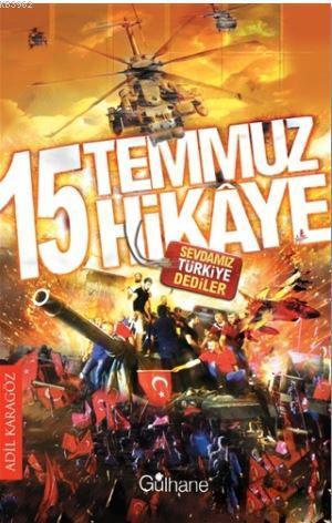 15 Temmuz 15 Hikaye; Sevdamız Türkiye Dediler