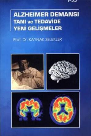 Alzheimer Demansı Tanı ve Tedavide Yeni Gelişmeler