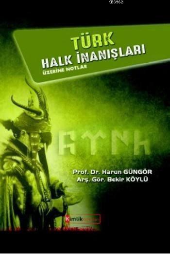 Türk Halk İnanışları; Üzerine Notlar