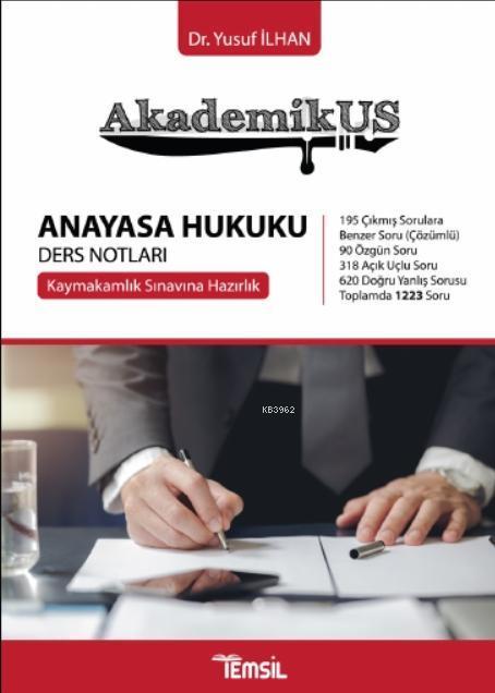 Akademikus; Anayasa Hukuku Kaymakamlık Sınavına Hazırlık Ders Notları