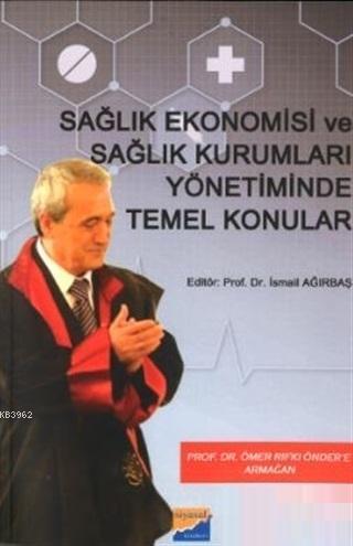 Sağlık Ekonomisi ve Sağlık Kurumları Yönetiminde Temel Konular