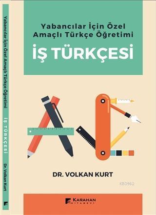 Yabancılar İçin Özel Amaçlı Türkçe Öğretimi İş Türkçesi