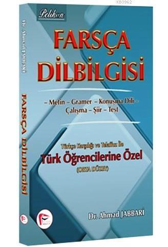 Farsça Dilbilgisi (Orta Düzey); Türkçe Karşılığı ve Telaffuz ile Türk Ögrencilerine Özel