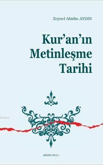 Kur'an'ın  Metinleşme Tarihi