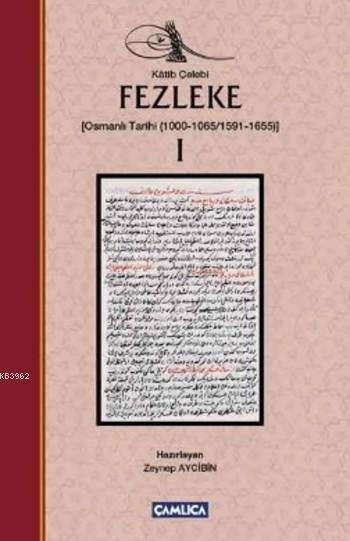 Fezleke I (Ciltli); (Osmanlı Tarihi (1000-1065/1591-1655)