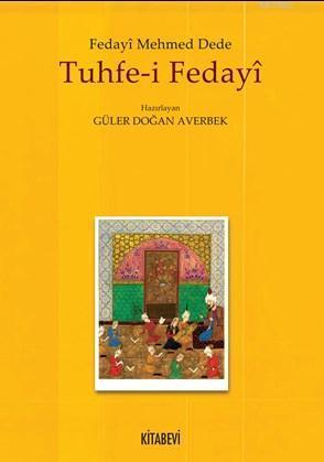 Tuhfe - i Fedayi; Fedayî Mehmed Dede