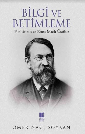 Bilgi ve Betimleme - Pozitivizm ve Ernst Mach Üstüne