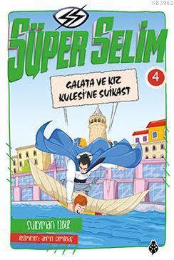 Süper Selim 4; Galata ve Kız Kulesi'ne Suikast