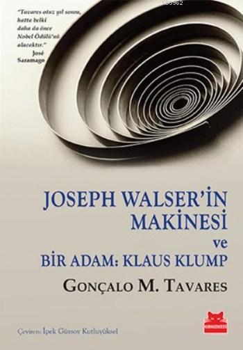 Joseph Walser'in Makinesi; Ve Bir Adam Klaus Klump