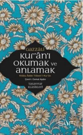 Kur'ân'ı Okumak ve  Anlamak; Kitâbu Âdâbi Tilâveti'l- Kur'ân