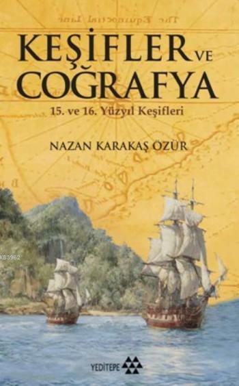 Keşifler Ve Coğrafya; 15. ve 16. Yüzyıl Keşifleri