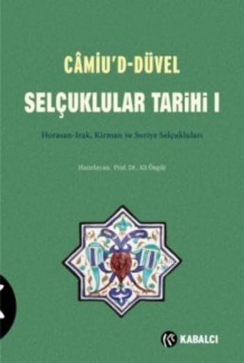 Camiu'd-Düvel Selçuklular Tarihi I. Cilt