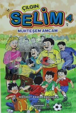 Çılgın Selim 4 - Muhteşem Amcam