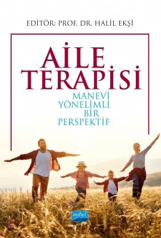 Aile Terapisi; Manevi Yönelimli Bir Perspektif