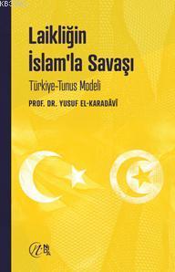 Laikliğin İslam'la Savaşı; Türkiye-Tunus Modeli