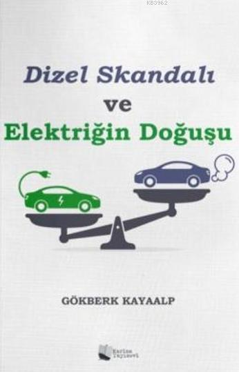 Dizel Skandalı ve Elektriğin Doğuşu