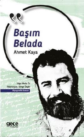 Başım Belada; Ahmet Kaya