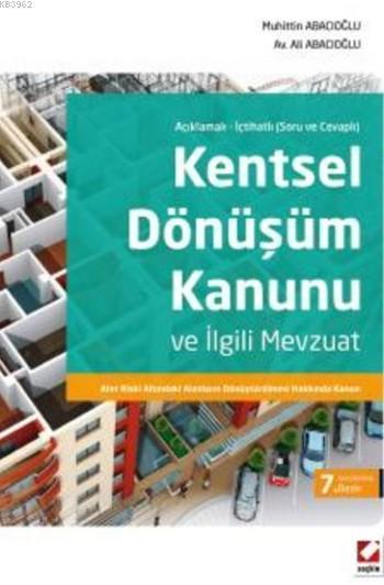 Kentsel Dönüşüm Kanunu ve İlgili Mevzuat; Afet Riski Altındaki Alanların Dönüştürülmesi Hakkında Kanun