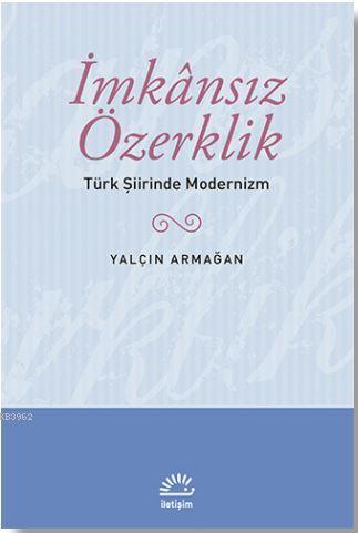 İmkansız Özerklik; Türk Şiirinde Modernizm