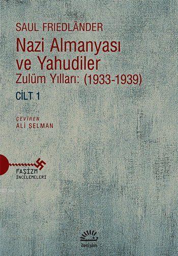 Nazi Almanyası ve Yahudiler Cilt 1 - Zulüm Yılları (1933-1939)