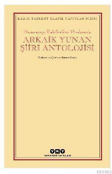 Arkaik Yunan Şiiri Antolojisi; Homerosçu İlahiler'den Pindaros'a