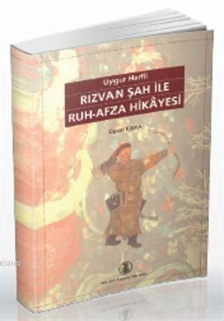 Uygur Harfli Rızvan Şah ile Ruh-Afza Hikayesi